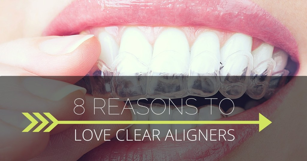 8 reasons to love clear aligners