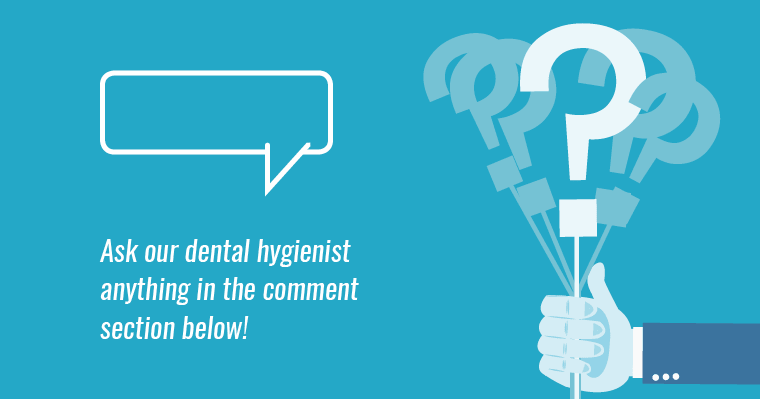 "Graphic of a hand holding a question mark sign with the text ""Ask our dental hygienist anything in the comment section below!"""