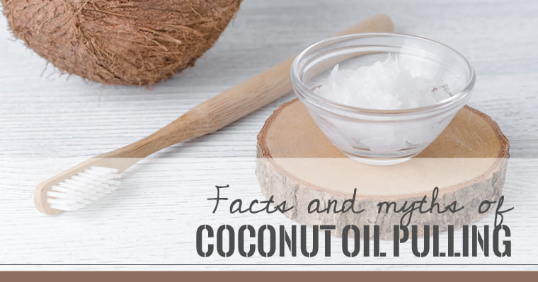 Facts and myths of coconut oil pulling